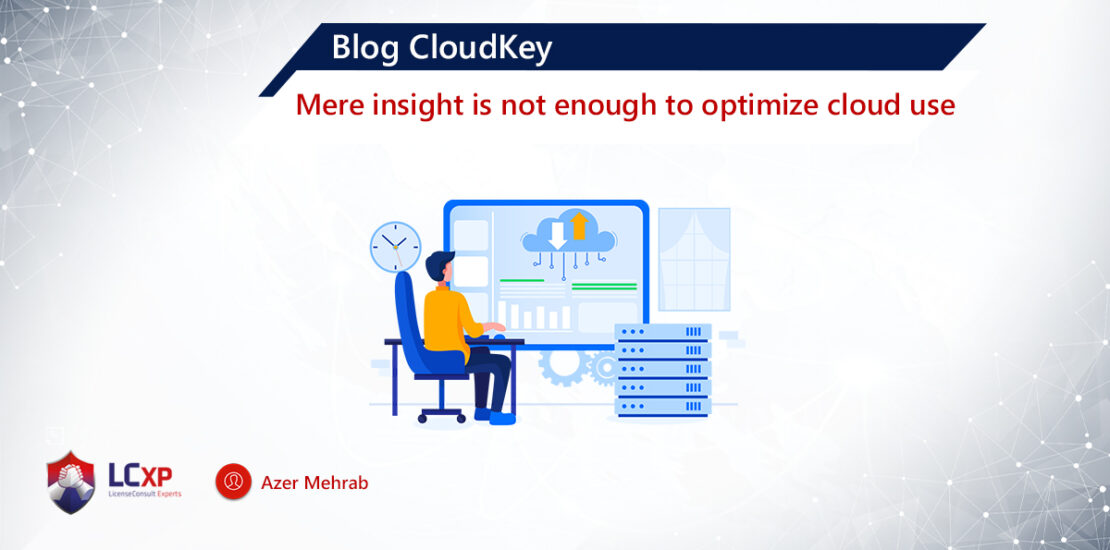 Azer - Blog CloudKey - Mere insight is not enough to optimize cloud use